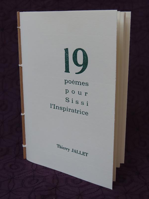 """Livre """"19 poèmes pour Sissi l'Inspiratrice"""" Thierry Jallet"""